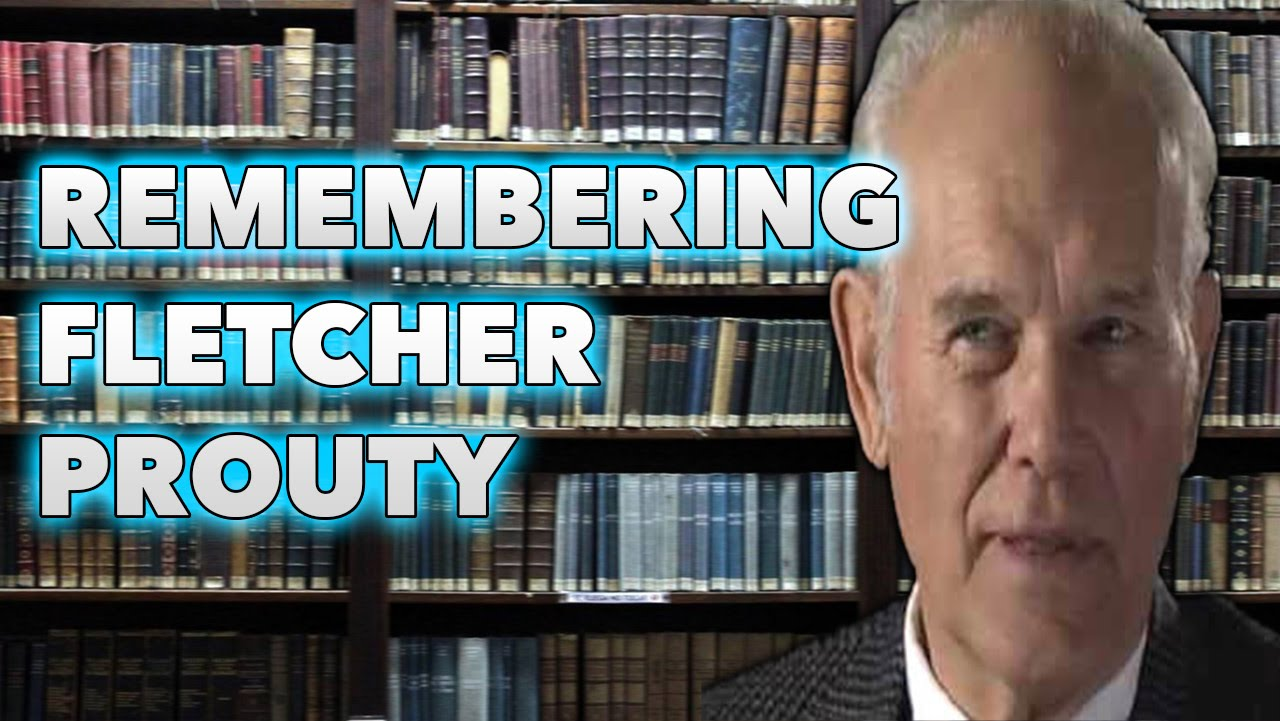Remembering Fletcher Prouty